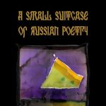 """We published *another* book, """"A Small Suitcase of Russian Poetry!"""""""